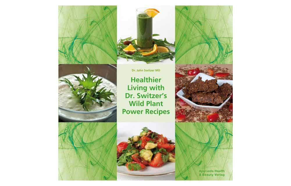 "English-Version: ""Healthier Living with Dr. Switzer's Wild Plant Recipes"""